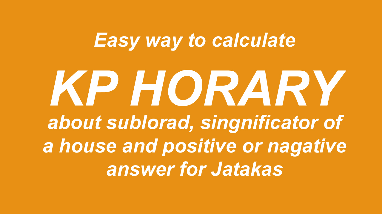 kp Horary method of calculation about sublord significator of houses and positive and negative answer condition for jatakas