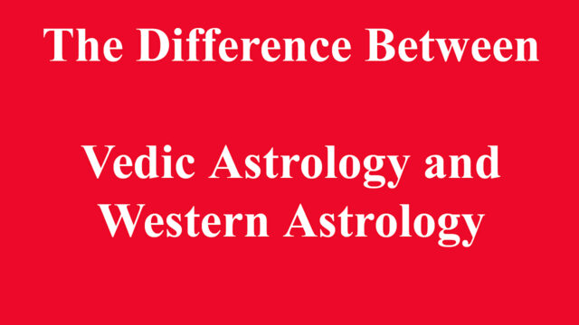 The Difference Between Vedic Astrology and Western Astrology
