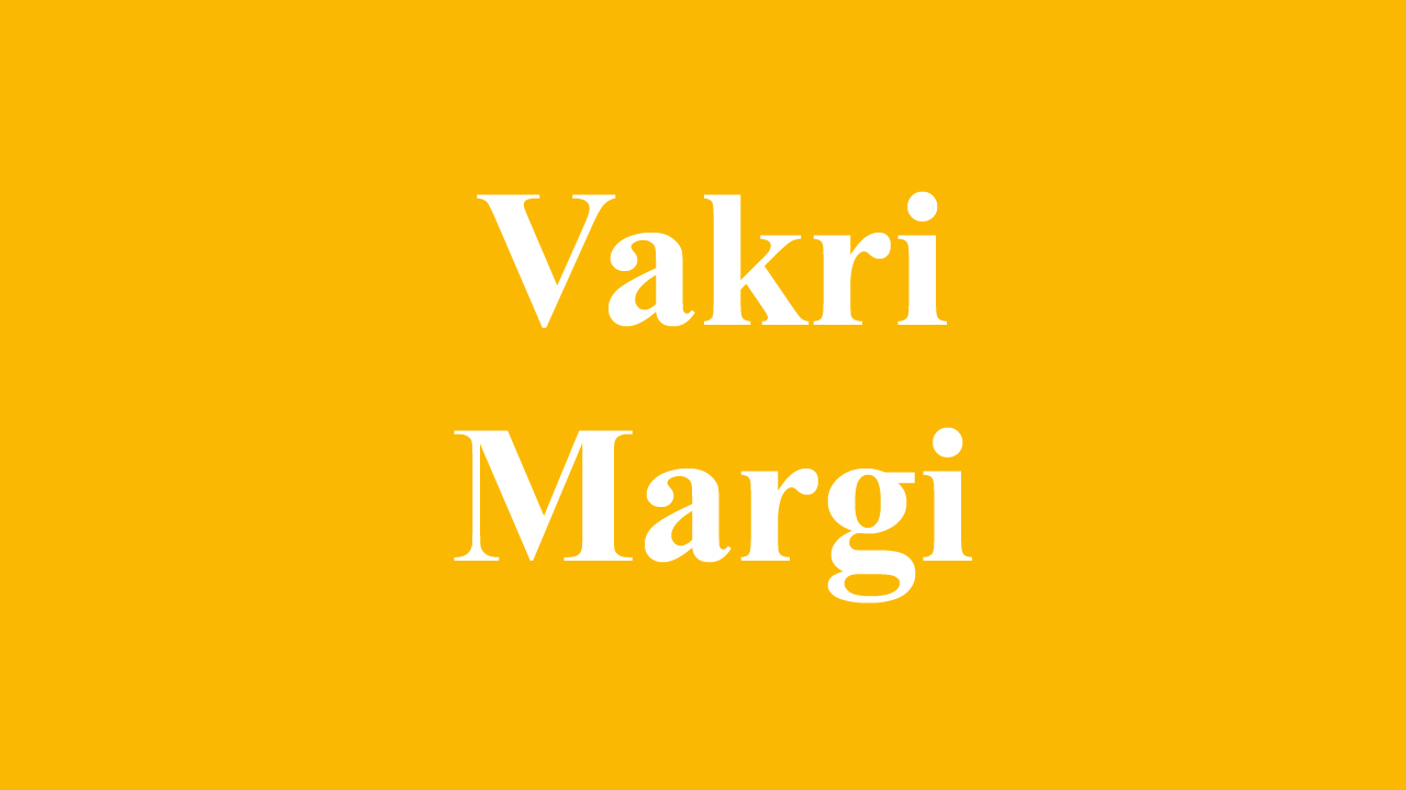 meaning of vakri and margi in astrology, which planet goes straight and which one retrograde